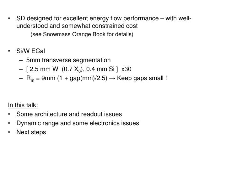 SD designed for excellent energy flow performance – with well-understood and somewhat constrained ...