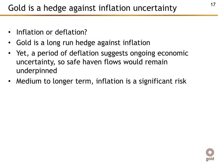 Gold is a hedge against inflation uncertainty