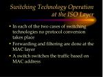 switching technology operation at the iso layer