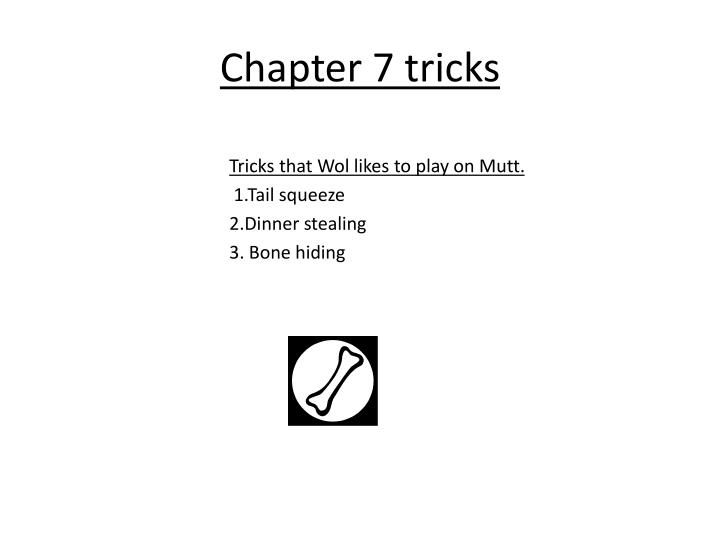 Chapter 7 tricks