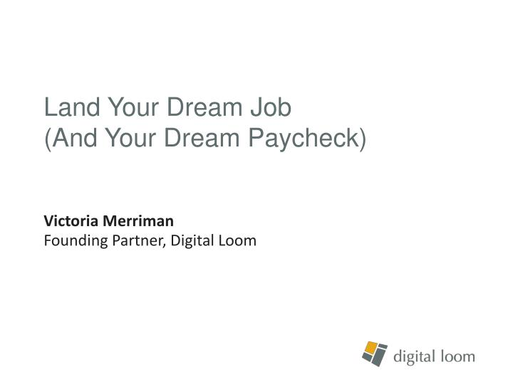 Land your dream job and your dream paycheck