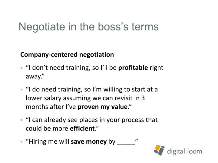 Negotiate in the boss's terms