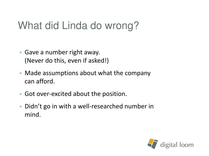 What did Linda do wrong?