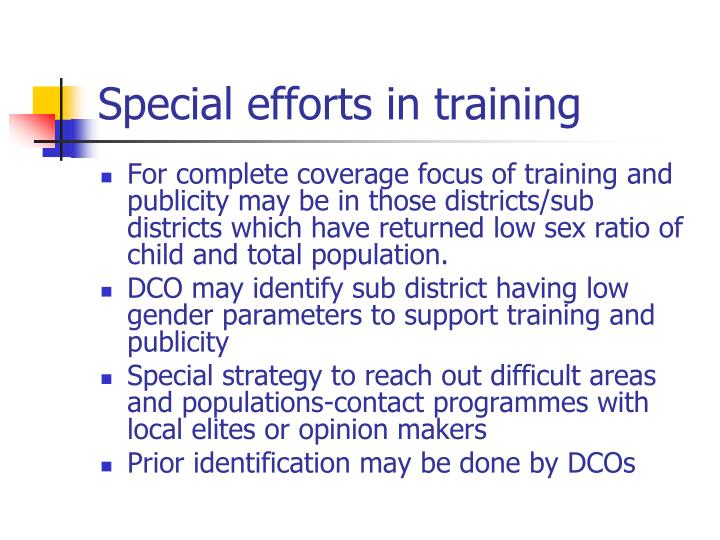 Special efforts in training