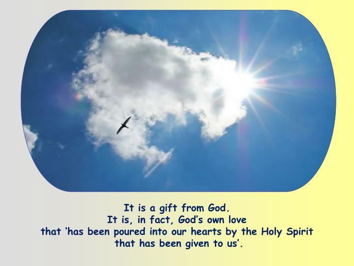 It is a gift from God.