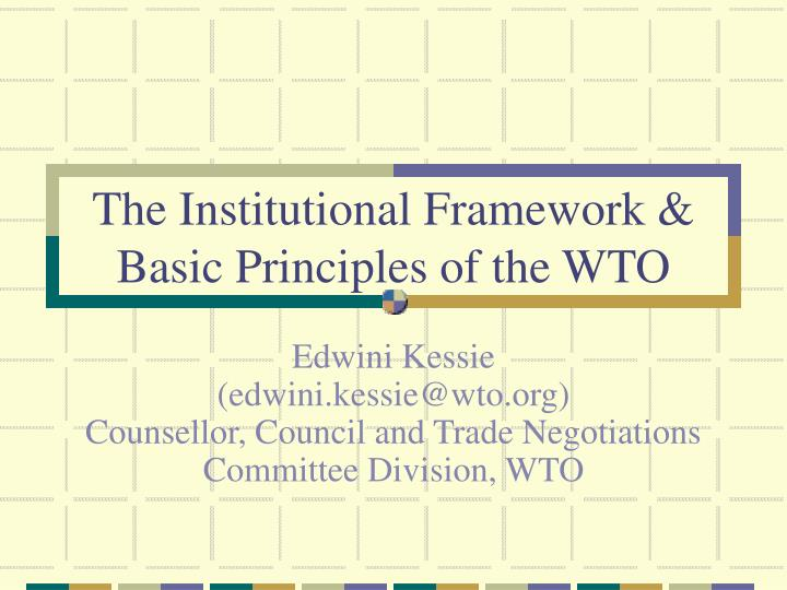 the institutional framework basic principles of the wto n.