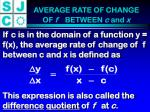 average rate of change of f between c and x