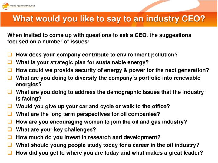 What would you like to say to an industry CEO?