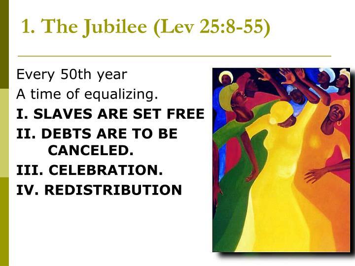 1. The Jubilee (Lev 25:8-55)