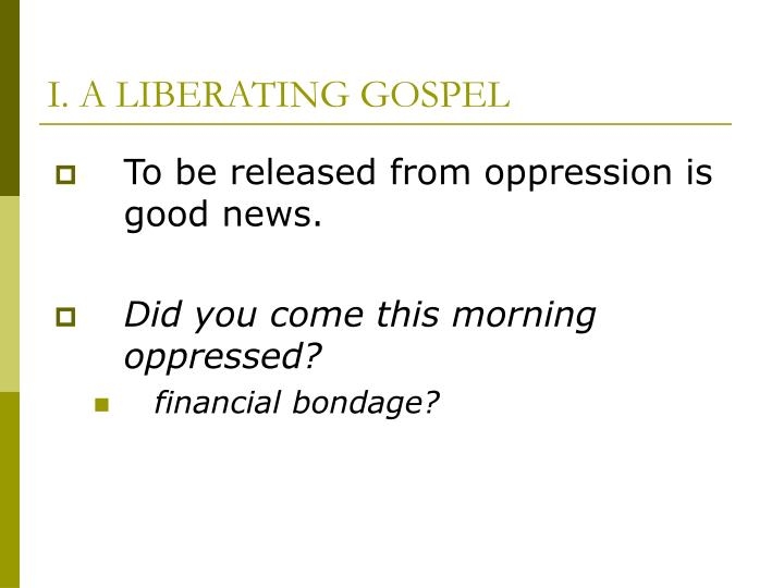 I. A LIBERATING GOSPEL