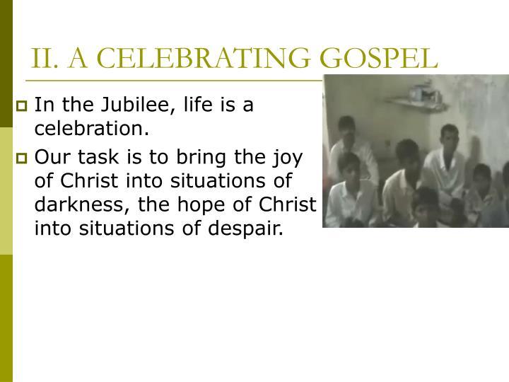 II. A CELEBRATING GOSPEL