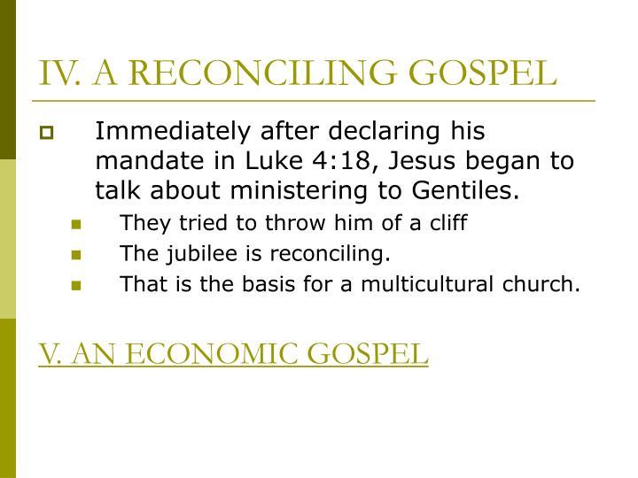 IV. A RECONCILING GOSPEL
