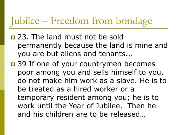 Jubilee – Freedom from bondage