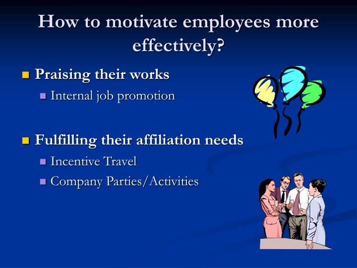 How to motivate employees more effectively?
