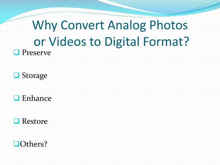 Why Convert Analog Photos