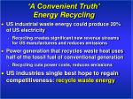 a convenient truth energy recycling