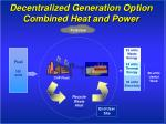 decentralized generation option combined heat and power