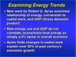 examining energy trends