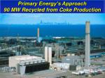 primary energy s approach 90 mw recycled from coke production