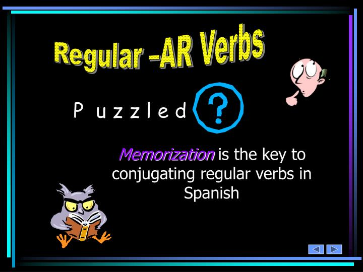 Regular –AR Verbs