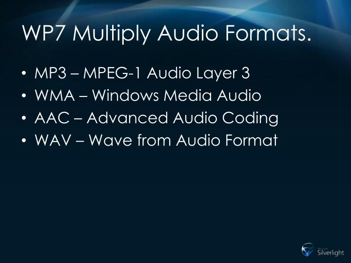 WP7 Multiply Audio Formats.