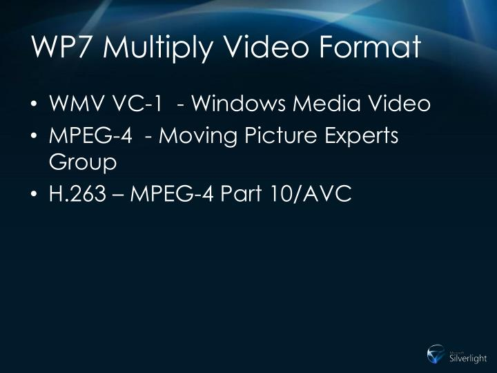 WP7 Multiply Video Format