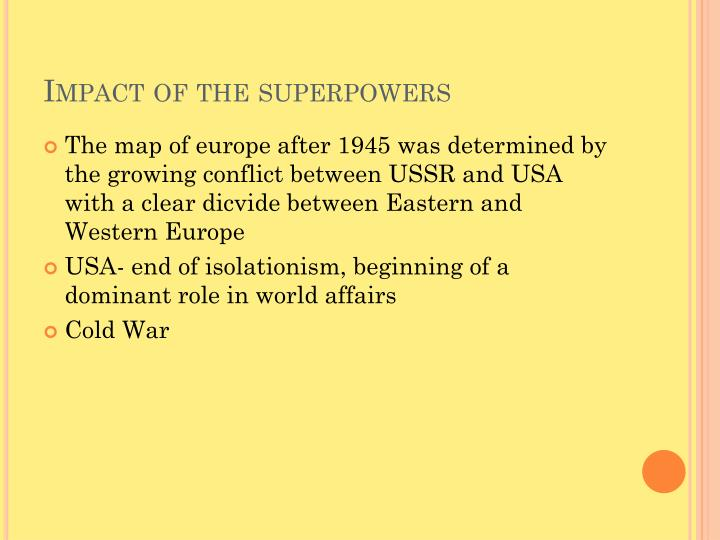 Impact of the superpowers
