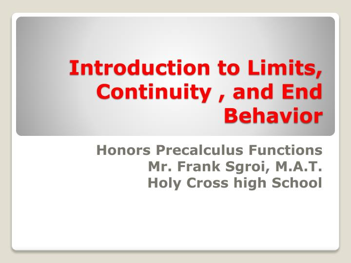 Introduction to limits continuity and end behavior