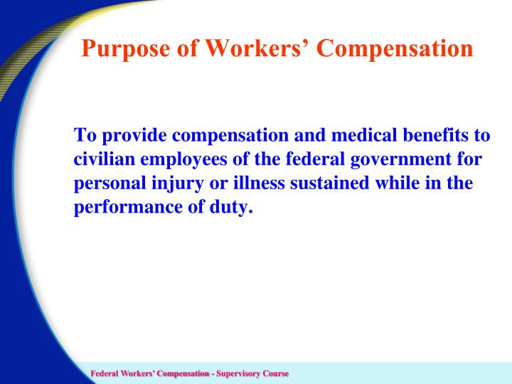 Purpose of Workers' Compensation