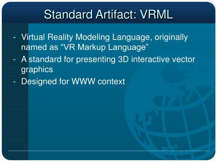 Standard Artifact: VRML