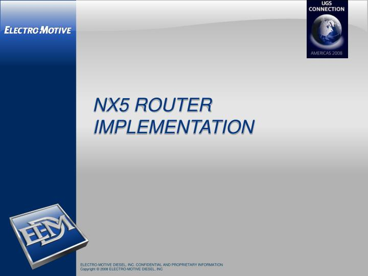 Nx5 router implementation