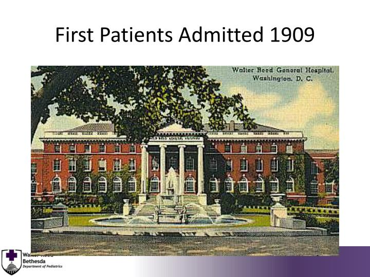 First patients admitted 1909