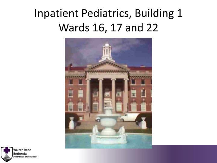 Inpatient Pediatrics, Building 1