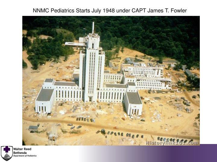 NNMC Pediatrics Starts July 1948 under CAPT James T. Fowler