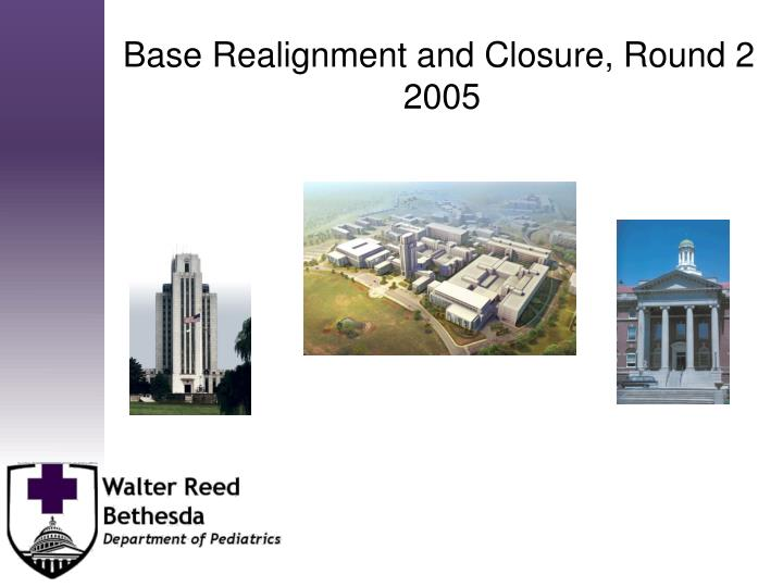 Base Realignment and Closure, Round 2