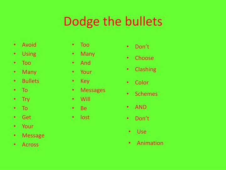 Dodge the bullets