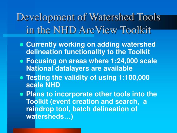 Development of Watershed Tools in the NHD ArcView Toolkit