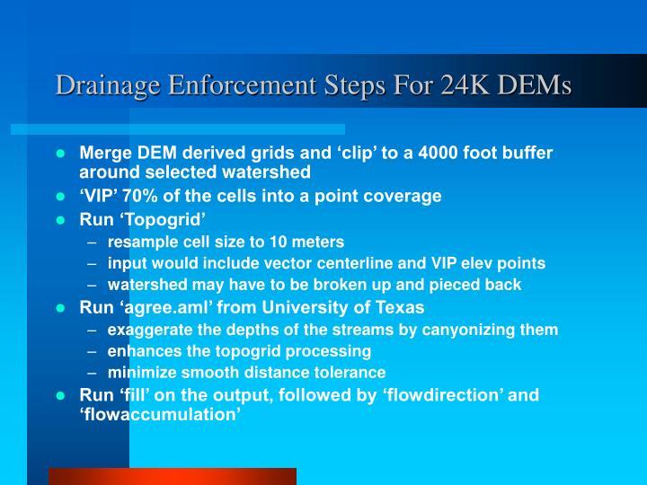 Drainage Enforcement Steps For 24K DEMs