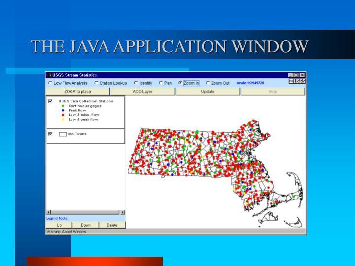 THE JAVA APPLICATION WINDOW