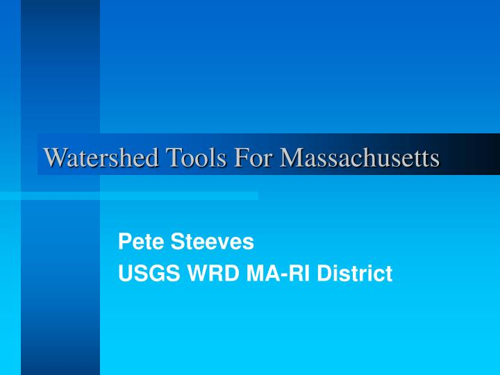 Watershed tools for massachusetts