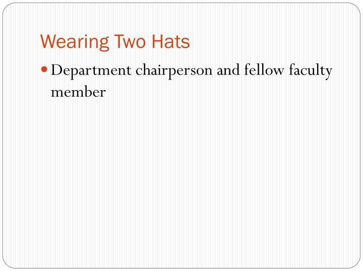 Wearing Two Hats