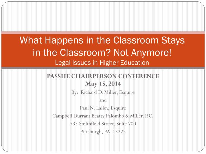 What happens in the classroom stays in the classroom not anymore legal issues in higher education