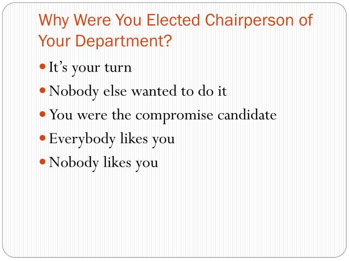 Why were you elected chairperson of your department