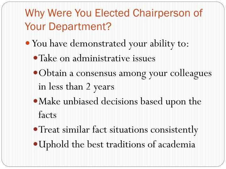 Why were you elected chairperson of your department1