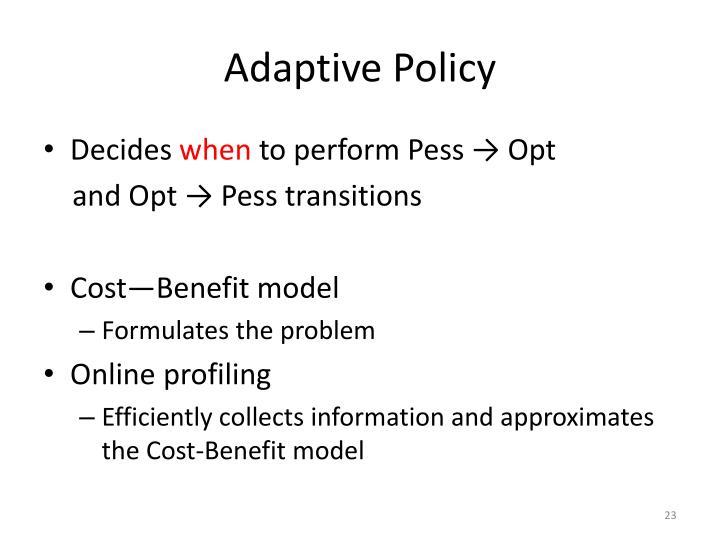 Adaptive Policy
