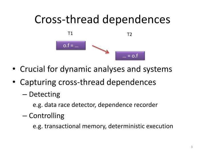 Cross thread dependences