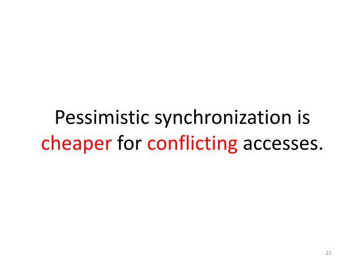 Pessimistic synchronization is