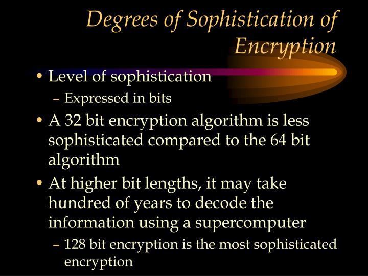 Degrees of Sophistication of Encryption