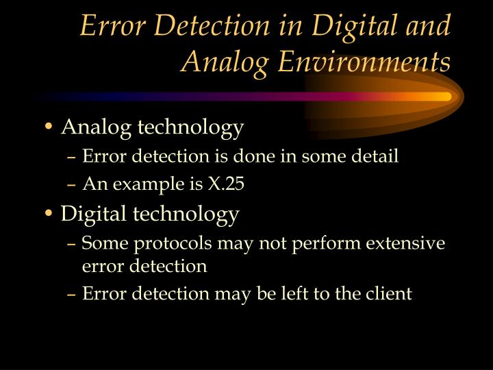 Error Detection in Digital and Analog Environments