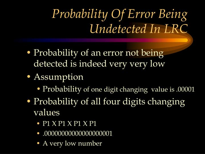 Probability Of Error Being Undetected In LRC